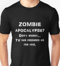 ZOMBIE APOCALYPSE? Don't worry...video games have T-Shirt