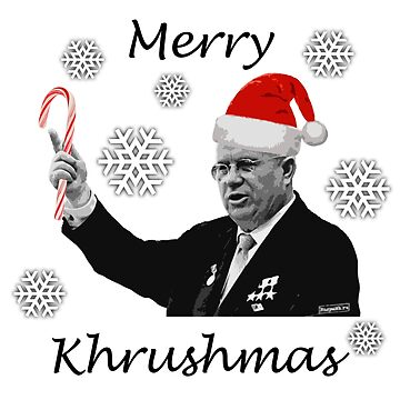 Merry Khrushmas - Merry Christmas from Khrushchev, Soviet Premier by tpz757