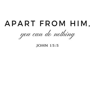 Bible Verse John 15:5 by Roland1980