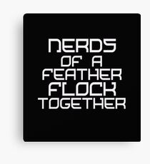 Nerds Of A Feather  Canvas Print