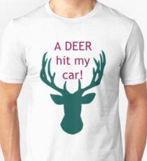 Deer Hit My Car! Unisex T-Shirt