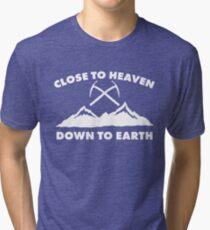 Close To Heaven, Down To Earth: Cool Ice Climbing, Rock Climbing Shirts Tri-blend T-Shirt