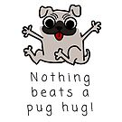 Nothing Beats a Pug Hug! by Sylia