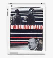I Won't Talk iPad Case/Skin