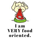 I am very food oriented. by Sylia