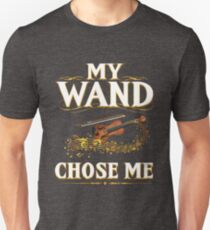My Wand Chose Me Funny Quote Viola String Instrument Unisex T-Shirt