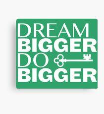 Dream Bigger.  Do Bigger  Canvas Print