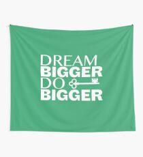 Dream Bigger.  Do Bigger  Wall Tapestry