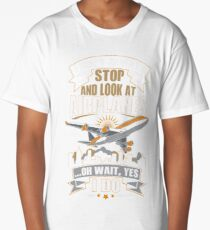 I Don't Always Stop And Look At Airplanes Funny Gift Long T-Shirt