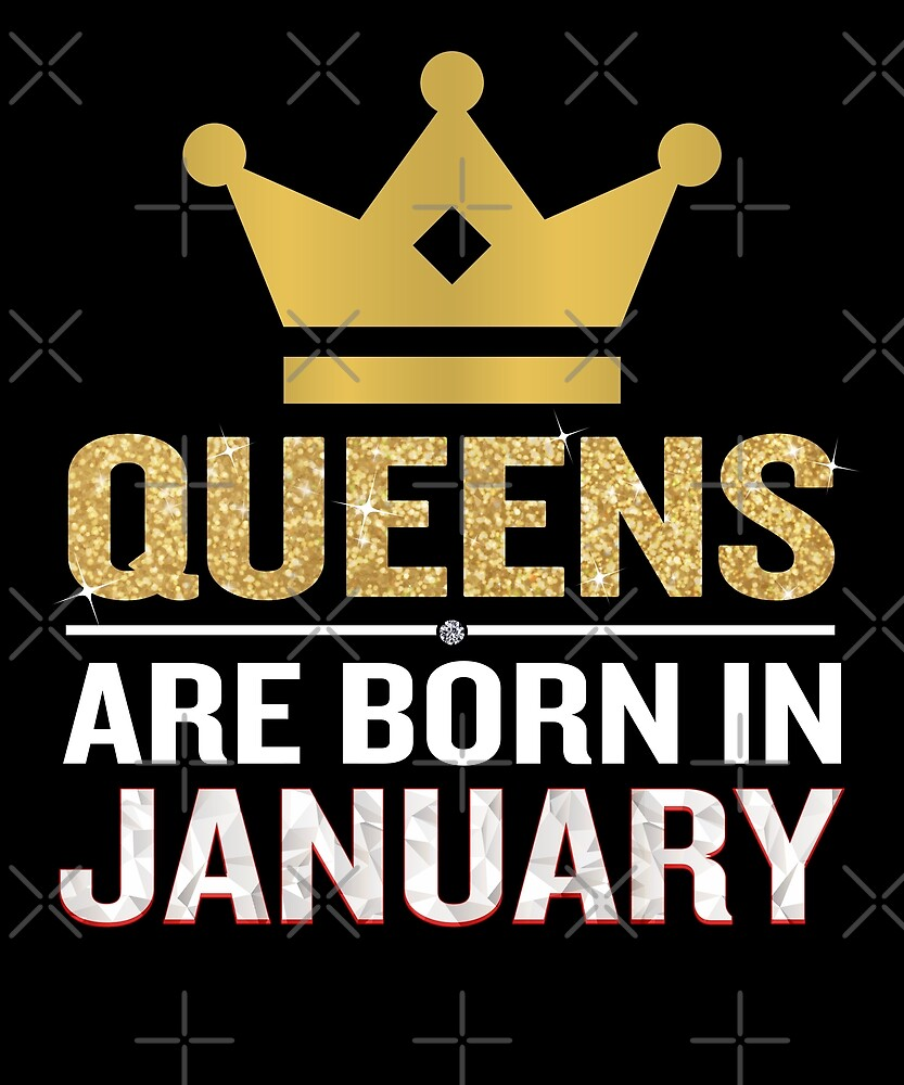 "Quotes January Queens Are Born In January Funny Quote Birthday Gift""."
