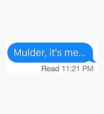 """Mulder, it's me..."" Photographic Print"