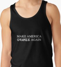 MAGA: Make America Grunge Again Tank Top