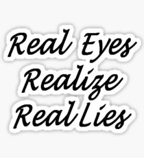 Real Eyes Realize Real Lies Handwriting Black Text Sticker