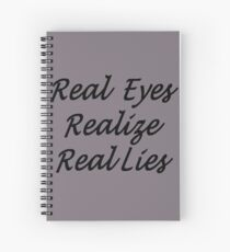 Real Eyes Realize Real Lies Handwriting Black Text Spiral Notebook