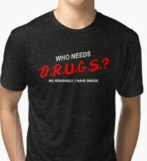 DRUGS Tri-blend T-Shirt