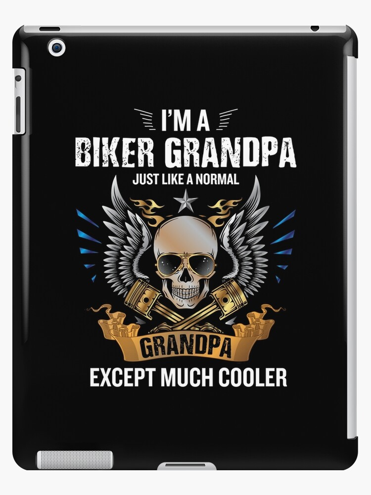 I M A Biker Grandpa Funny Quote Rider Motorcycle Tee Ipad Case Skin By Japaneseinkart