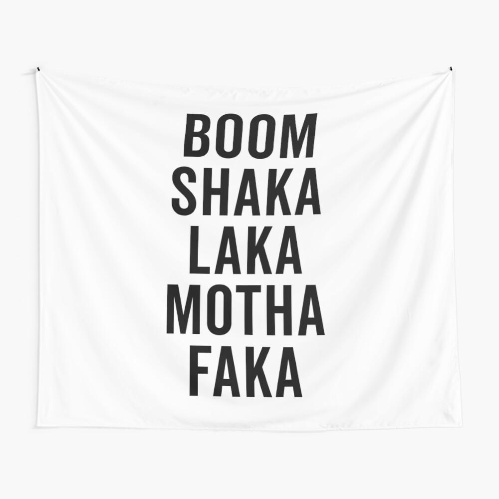 Boom Shaka Laka Funny Quote Wall Tapestry