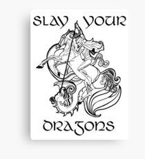 Slay Your Dragons - print Canvas Print