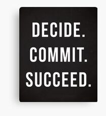 Decide. Commit. Succeed. Gym Quote Canvas Print
