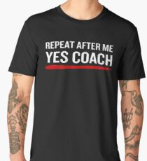 Softball Coach Funny Quote Sarcastic Fathers Gift Men's Premium T-Shirt