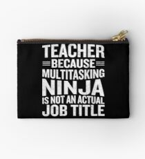 Teacher Because Multitasking Ninja Job Title Funny Studio Pouch