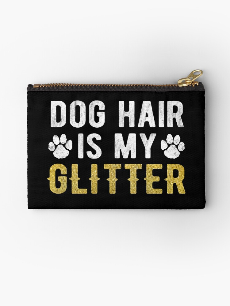 Dog Hair Is My Glitter Funny Retro Vet Techs Studio Pouches By