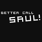 Better Call Saul! by MasterofComedy