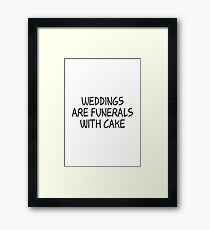 Rick & Morty - Weddings are funerals with cake - Black Ink Framed Print
