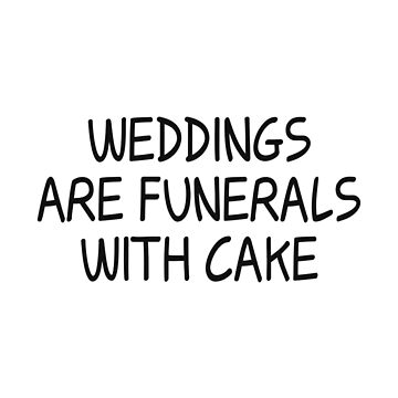 Rick & Morty - Weddings are funerals with cake - Black Ink by Djidiouf