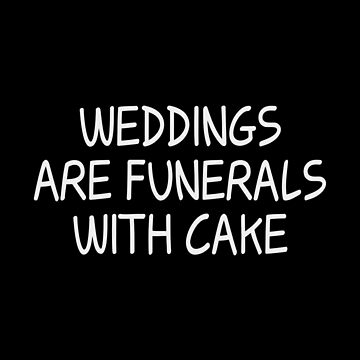 Rick & Morty - Weddings are funerals with cake - White Ink by Djidiouf