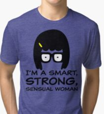 Tina Belcher I'm A Smart, Strong, Sensual Woman T Shirt Tri-blend T-Shirt