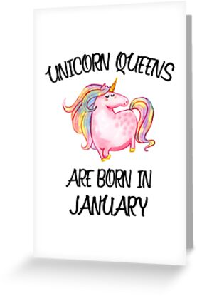 Unicorn Queens Are Born In January