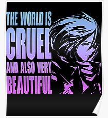 The world is cruel and also very beautiful Poster