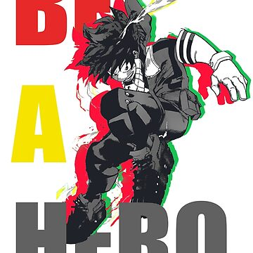 Boku No Hero Academia - Be A Hero by victorwulf