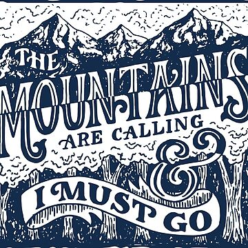 The Mountains are Calling by mscarlett