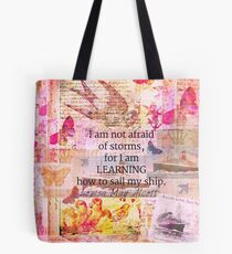Louisa May Alcott inpirational STORM quote Tote Bag