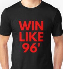 Win Like 96' Shirt T-Shirt