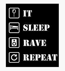 Eat, sleep, rave, repeat Photographic Print
