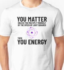 You Matter x speed of light square = you energy Unisex T-Shirt