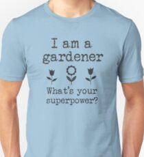 Gardening is a Superpower  Unisex T-Shirt