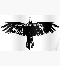 the crow- it cant't rain all the time Poster