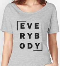 Everybody- Logic Black Text Women's Relaxed Fit T-Shirt