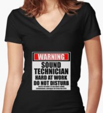 Warning Sound Technician Hard At Work Do Not Disturb Women's Fitted V-Neck T-Shirt