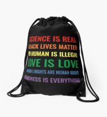 Wissenschaft ist real! Schwarze Leben sind wichtig! Kein Mensch ist illegal! Liebe ist Liebe! Frauenrechte sind Menschenrechte! Freundlichkeit ist alles! Hemd Turnbeutel