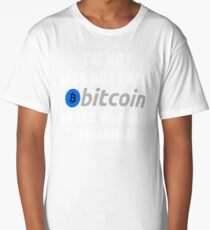 I'm Not Rich But I Have Bitcoin So Ask Me Again Tomorrow Long T-Shirt