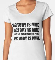 Victory is Mine Women's Premium T-Shirt