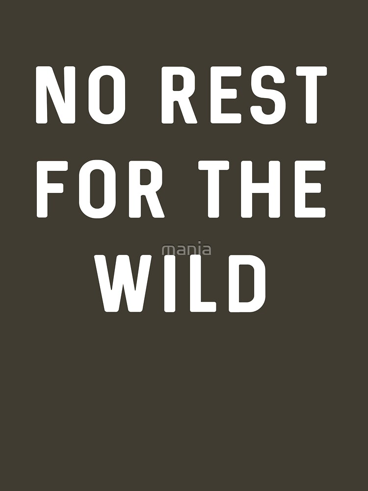 No Rest For The Wild by mania