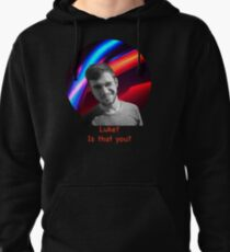 Luke, Is That You Pullover Hoodie