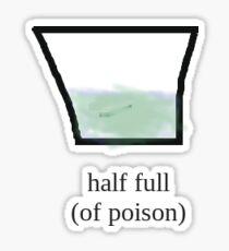 half full of poison (small version) Sticker