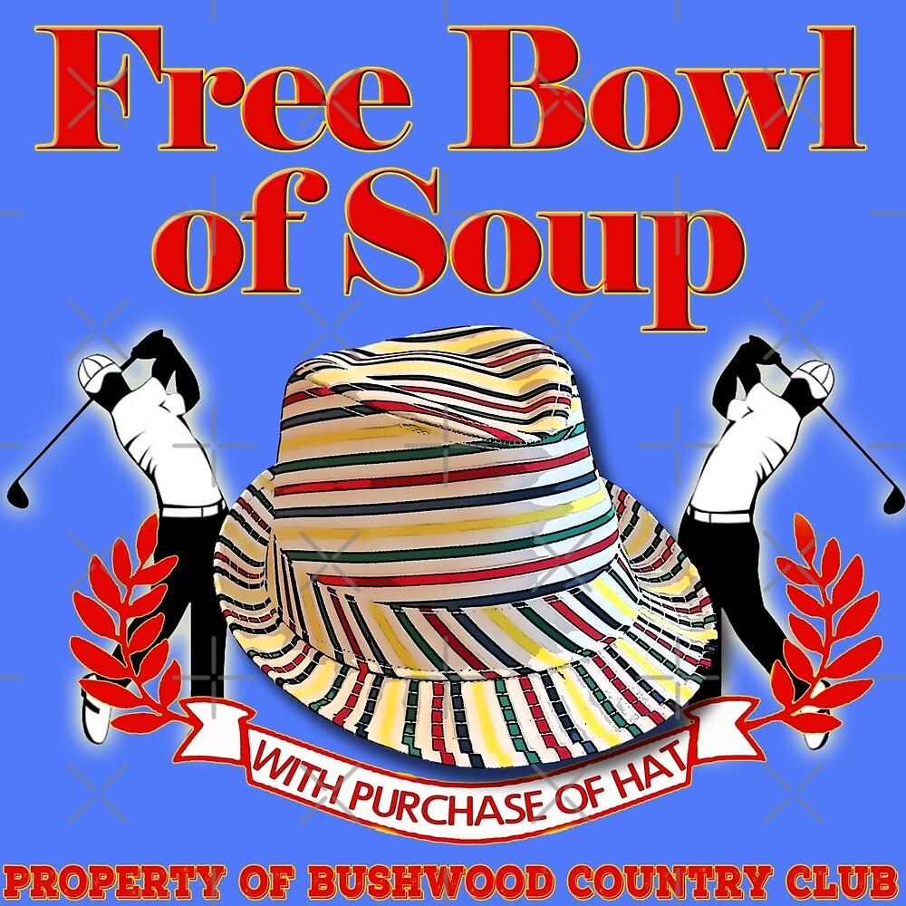 Caddyshack- Freie Schüssel Suppe mit Hut von American  Artist